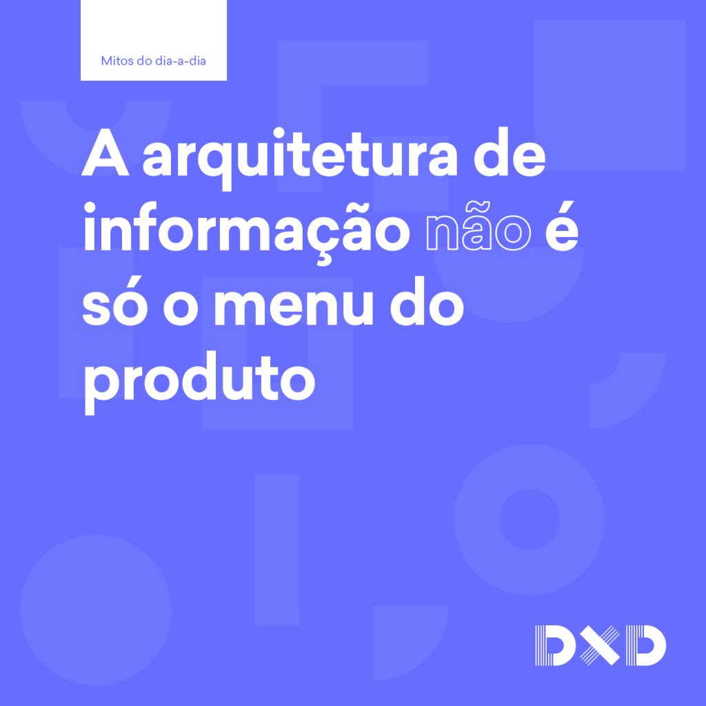 A arquitetura de informação (não) é só o menu do produto