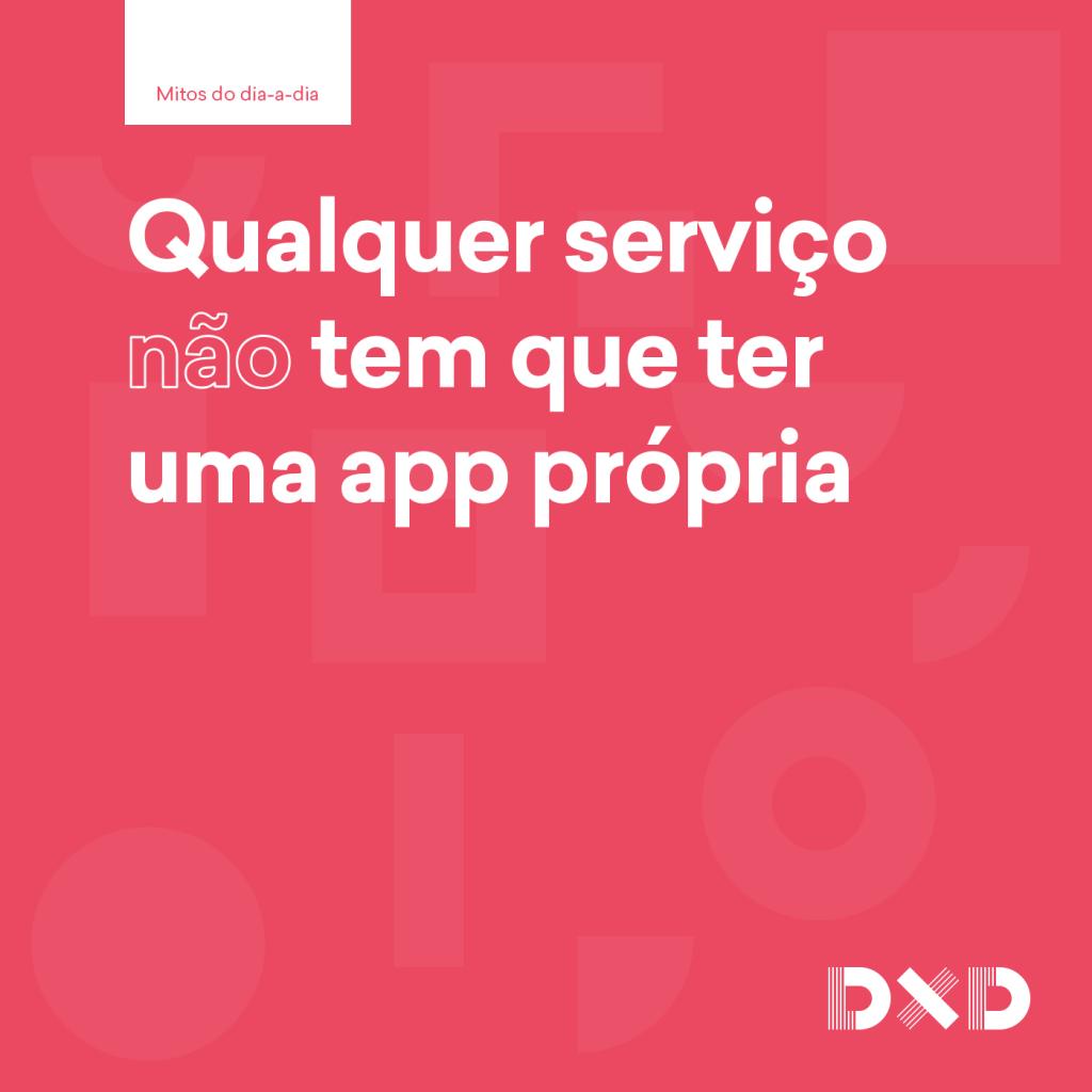Qualquer serviço (não) tem que ter uma app própria