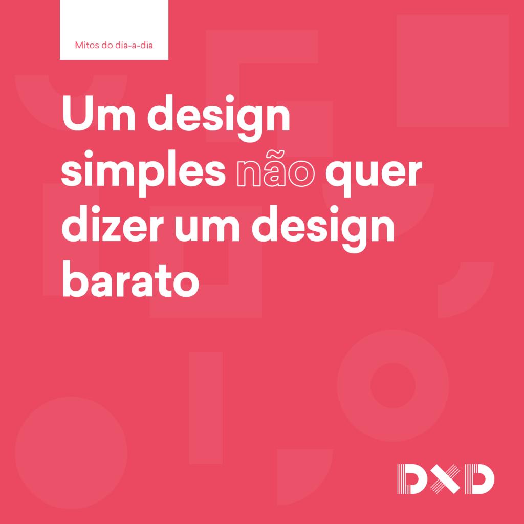 Um design simples (não) quer dizer um design barato