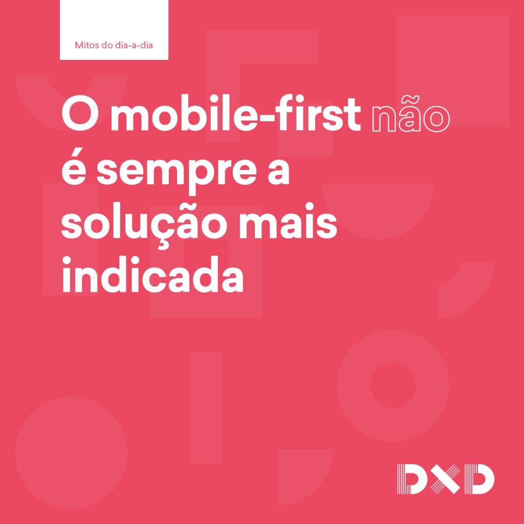 O mobile-first (não) é sempre a solução mais indicada