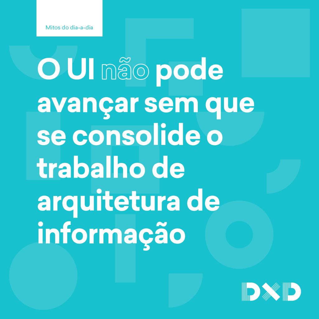 O UI (não) pode avançar sem que se consolide o trabalho de arquitetura de informação