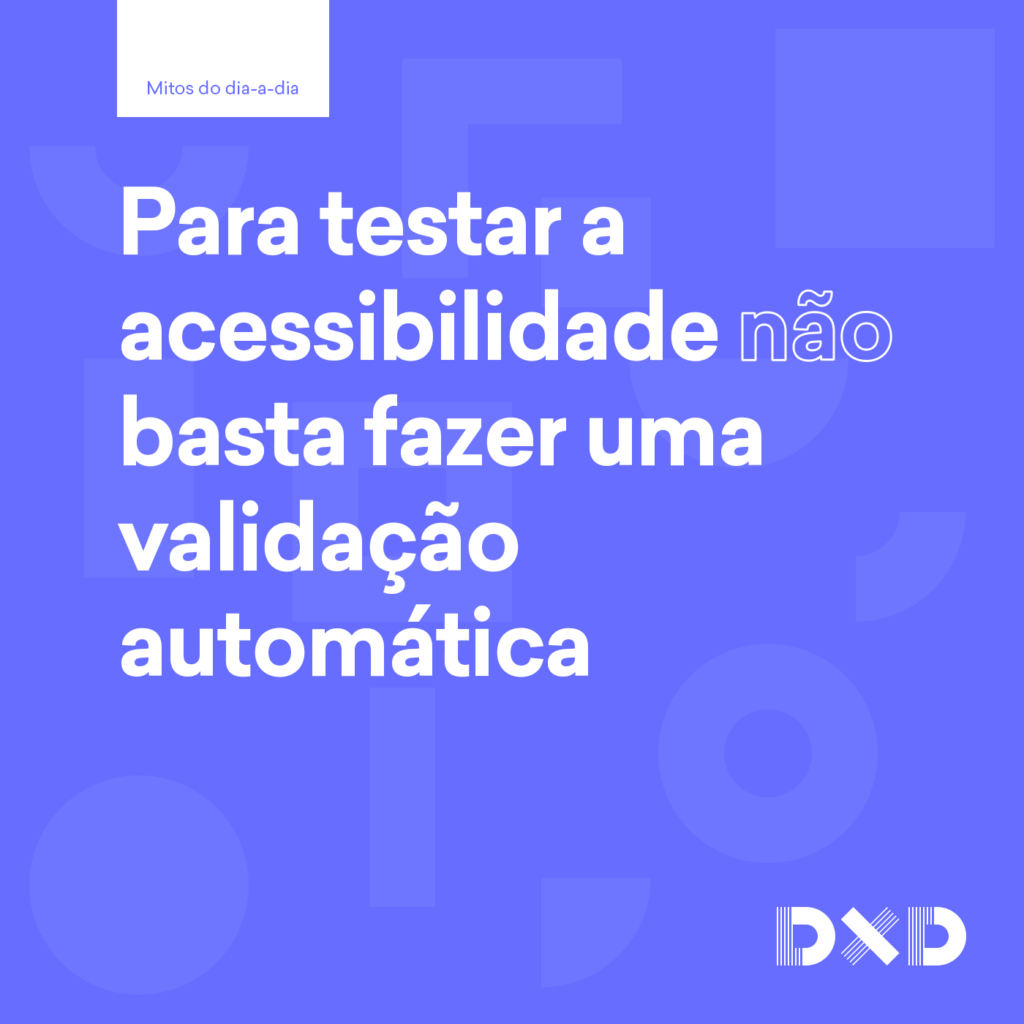 Para testar a acessibilidade (não) basta fazer uma validação automática