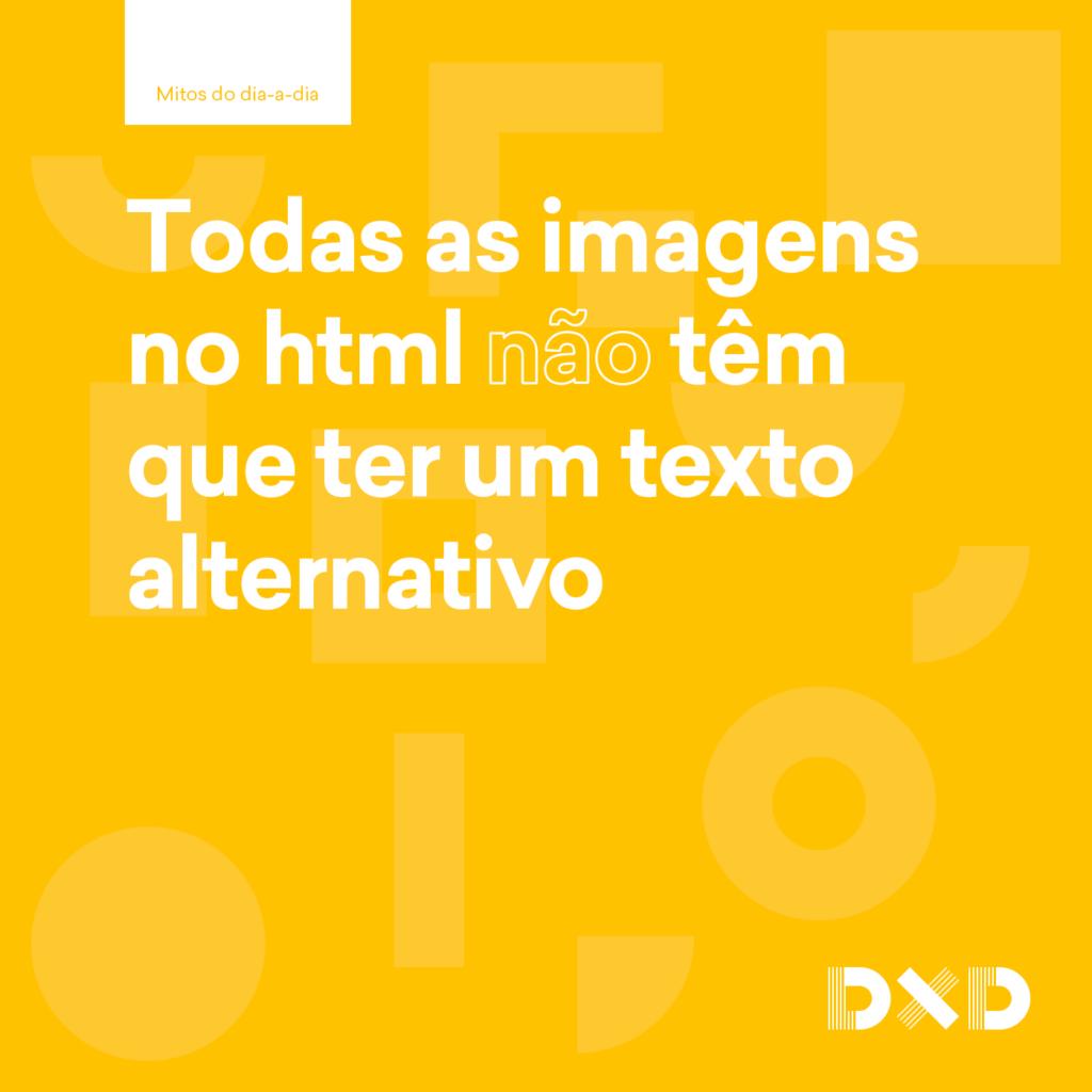 Todas as imagens no html (não) têm que ter um texto alternativo