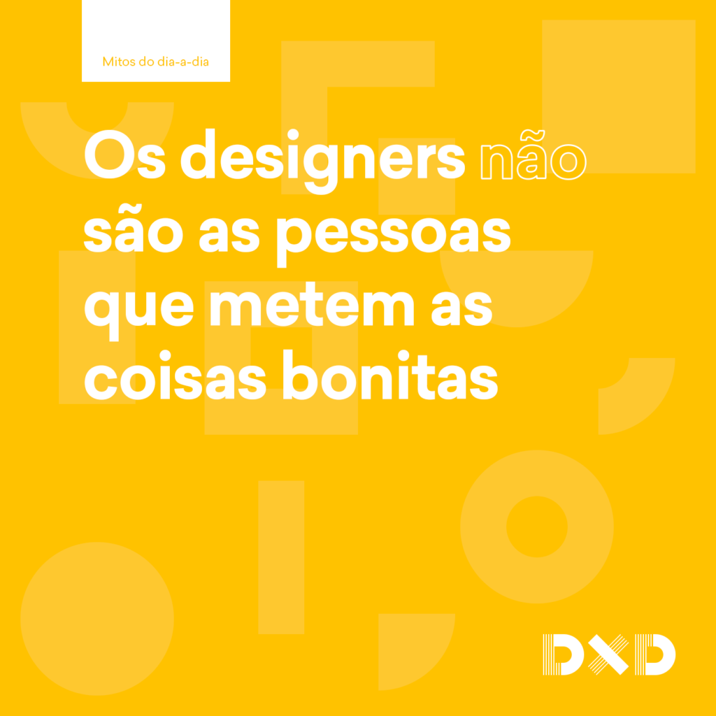Os designers (não) são as pessoas que metem as coisas bonitas