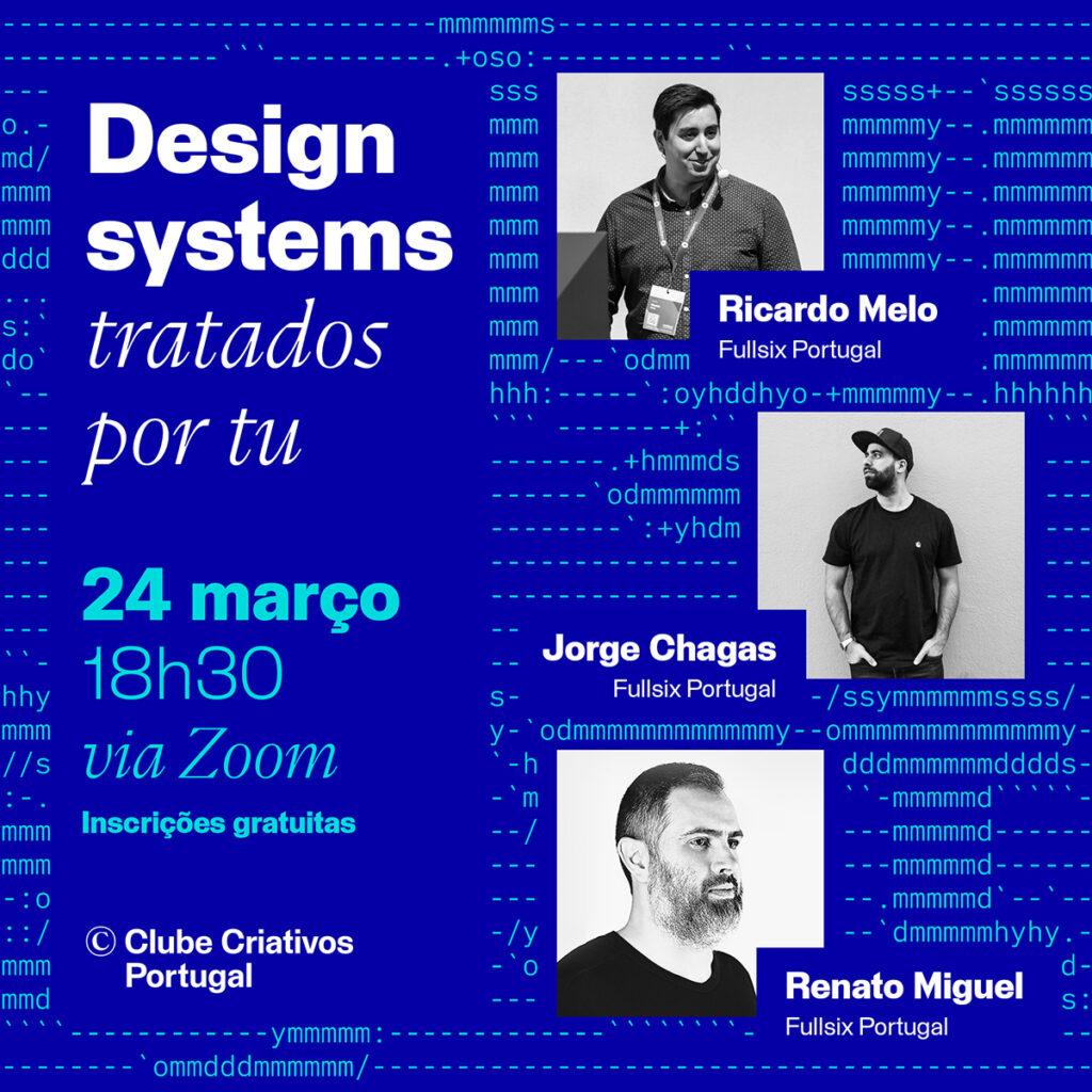 Cartaz de promoção da conversa design systems tratados por tu de dia 24 de março de 2021