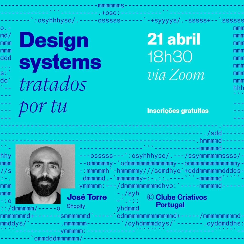 Cartaz de promoção da conversa design systems tratados por tu de dia 21 de abril de 2021