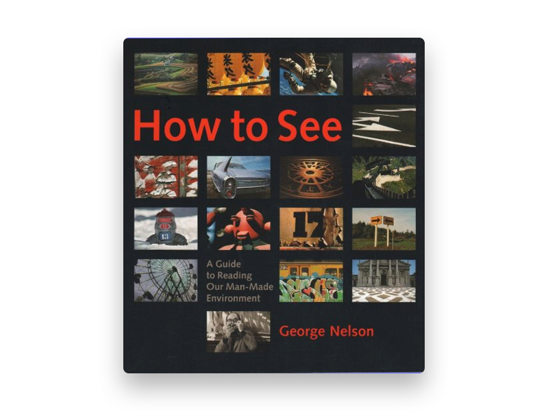 "Fotografia da capa do livro de George Nelson ""How to see"""